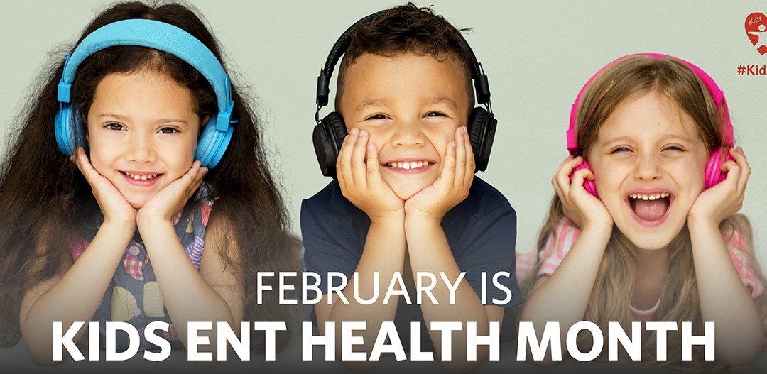 February is Kids ENT Health Month